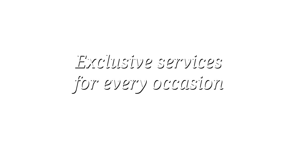 exclusive services